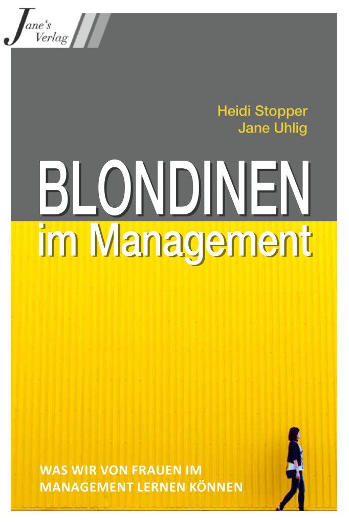 Cover Blondinen im Management von Heidi Stopper und Jane Uhlig (Jane's Verlag)